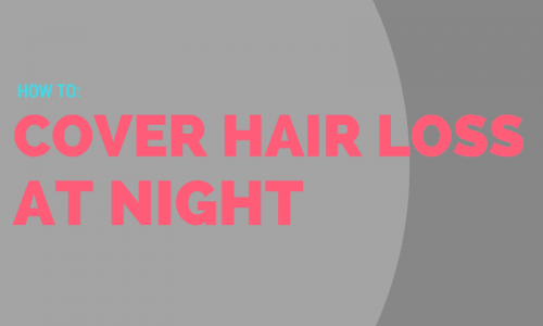 cover hair loss at night