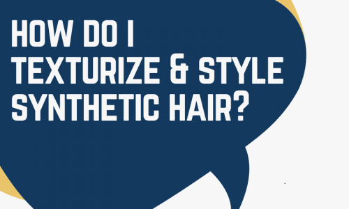 how to texturize and style synthetic hair